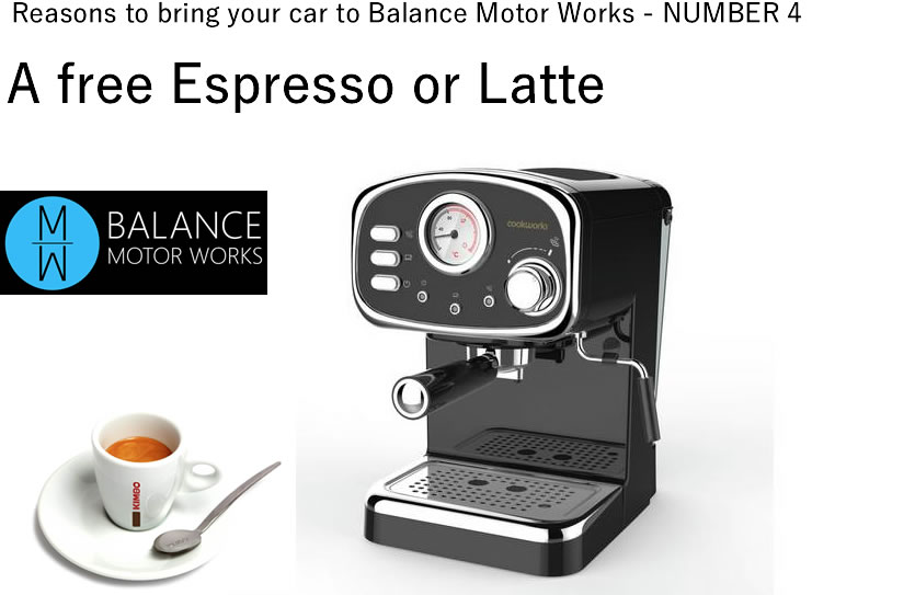 Reasons to bring your car to Balance MOtor Works Number 4 - real Espresso and Free of charge